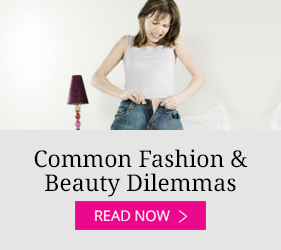 Common Fashion & Beauty Dilemmas